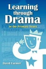 Learning Through Drama in the Primary Years by David Farmer (2012, Paperback)