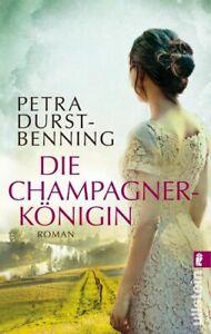 Die Champagner-Königin von Petra Durst-Benning