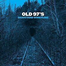 Old 97's - Graveyard Whistling [New CD]