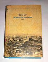 Istanbul era una favola - Mario Levi - Baldini Castoldi Dalai, 2007