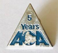 ACA 5 Years Membership Small Pin Badge Rare Vintage (E9)