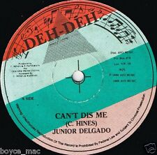"deh deh 7"" : JUNIOR DELGADO-can't dis me    (hear)"