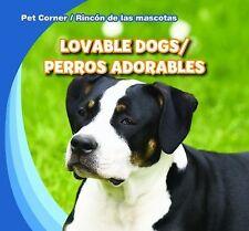 Lovable Dogs/Perros Adorables (Pet Corner/Rincon de Las Mascotas) by Kawa, Kati