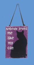 "KSA WOODEN CAT PLAQUE CHRISTMAS ORNAMENT ""NOBODY LOVES ME LIKE MY CAT"""