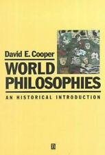 World Philosophies: An Historical Introduction by David E. Cooper