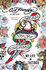 Wear Your Dreams: My Life in Tattoos, Selvin, Joel, Hardy, Ed