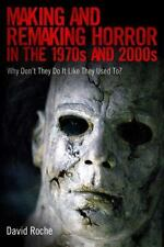 Making and Remaking Horror in the 1970s and 2000s: Why Don't They Do It Like The
