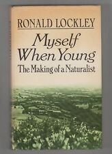 RONALD LOCKLEY  =  MYSELF WHEN YOUNG  =  THE MAKING OF A NATURALIST  =