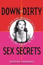 Down and Dirty Sex Secrets : The New and Naughty Guide to Being Great in Bed