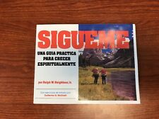 Sigueme : Una Guia Practica Para Crecer Espiritualmente by Ralph W., Jr. Neighb…