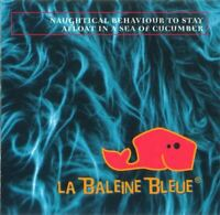 LA BALEINE BLEUE - naughtical behaviour to stay afloat in a sea of cucumber (CD)