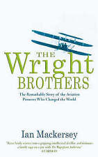 The Wright Brothers: The Aviation Pioneers Who Changed the World by Ian...