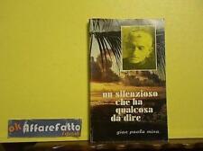 ART 6.075 LIBRO UN SILENZIO CHE HA QUALCOSA DA DIRE DI GIAN PAOLA MINA 1986