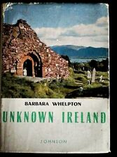 Unknown Ireland: by Barbara Whelpton (Hardback 1964)