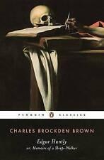 Edgar Huntly: Or, Memoirs of a Sleep-Walker (Classics), Grabo, Norman, Brown, Ch