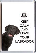 KEEP CALM and LOVE YOUR LABRADOR image of a BLACK Labrador DOG Fridge Magnet