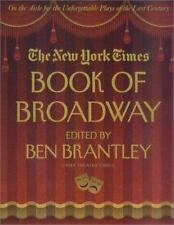 The New York Times Book of Broadway: On the Aisle for the Unforgettable Plays o