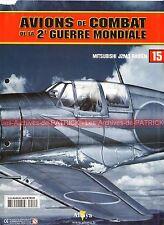 AVIONS DE COMBAT 15 WW2 MITSUBISHI J2M J2M3 Raiden ; Sadaaki AKAMATSU ; WW 2