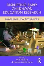 Changing Images of Early Childhood: Disrupting Early Childhood Education...