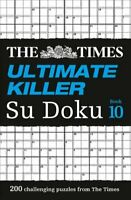 The Times Ultimate Killer Su Doku Book 10 200 Challenging Puzzl... 9780008241193
