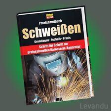 PRAXISHANDBUCH SCHWEIßEN | Grundlagen - Technik - Praxis | Karosserie-Reparatur