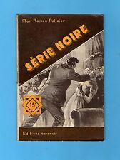 ►FERENCZI - MON ROMAN POLICIER N°326 - SERIE NOIRE - JOAN DULL - 1954