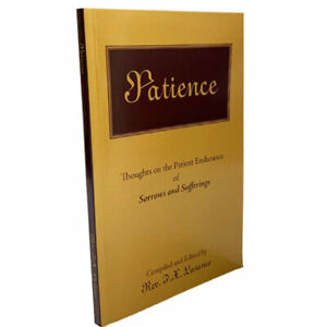 Patience by Fr. F. X. Lasance Thoughts on Enduring Sorrow & Suffering Catholic