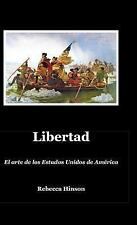 Arte de Los Estados Unidos de America: Libertad : El Arte de Los Estados...