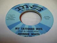 Modern Soul  45 JOHNNIE WHITE My Tattooed Wife on M-S