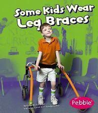 Some Kids Wear Leg Braces: Revised Edition: By Schaefer, Lola M.