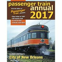 PASSENGER TRAIN ANNUAL 2017 Features: City of New Orleans -- (NEW BOOK)