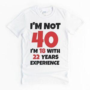 Funny 40th Birthday T Shirt Present Gift Idea for Mum Dad Friend Fun 40 Joke Tee