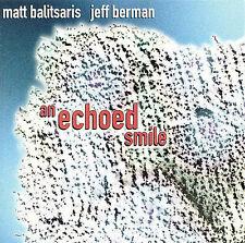 Echoed Smile  Matt Balitsaris & Jeff  Audio CD