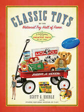 CLASSIC TOYS OF THE NATIONAL TOY HALL OF FAME by S. Eberle : WH2-R6D : HB : NEW