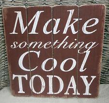 Panneau décoratif texte DICTON Make Cool TODAY MARRON ROUGE panneau en bois