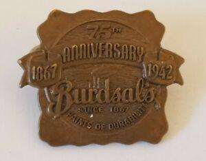 Rare Vintage 1942 BURDSAL'S PAINT Bronze Promotional Advertising 75th Anniv PIN