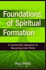 Foundations of Spiritual Formation : A Community Approach to Becoming Like...