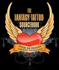 NEW - The Fantasy Tattoo Sourcebook: Over 500 Images for Body Decoration
