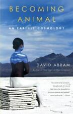 Becoming Animal : An Earthly Cosmology by David Abram Paperback Book