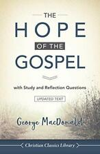 The Hope of the Gospel: with Study and Reflection Questions by MacDonald, Geo…