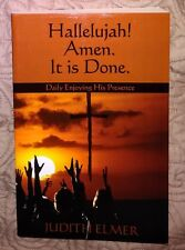 Hallelujah! Amen. It Is Done : Enjoying His Presence by Judith Elmer **SIGNED**