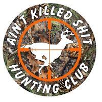 Ain't Killed Sh*t Hunting Club Deer Decal Car Truck Window Camo Sticker