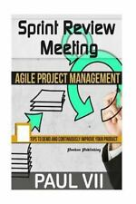 Agile Project Management: Sprint Review Meeting : 15 Tips to Demo and Continu...
