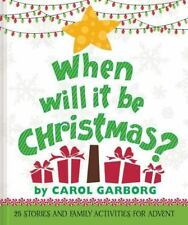 When Will It Be Christmas?: 25 Stories & Family Activities for Advent (Hardback