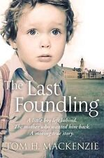 The Last Foundling: A Little Boy Left Behind, the Mother Who Wanted Him Back...