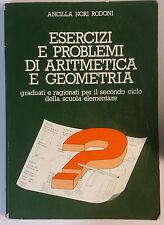 Esercizi e problemi di aritmetica e geometria - Ancilla Nori Rodoni - 1983 - G