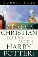 What's a Christian to Do with Harry Potter? by Neal, Connie