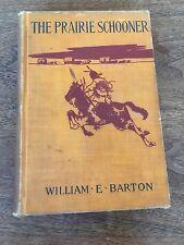 1900 Antique Vintage THE PRAIRIE SCHOONER BOOK Barton RARE!