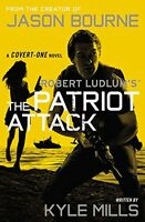 Robert Ludlums (TM) The Patriot Attack (Covert-One series) by Kyle Mills