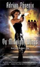 On Midnight Wings: Book Five of The Maker's Song by Phoenix, Adrian